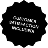 Customer satisfaction included!